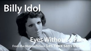 Billy Idol - Eyes Without a Face  (Les Yeux sans Visage clip)