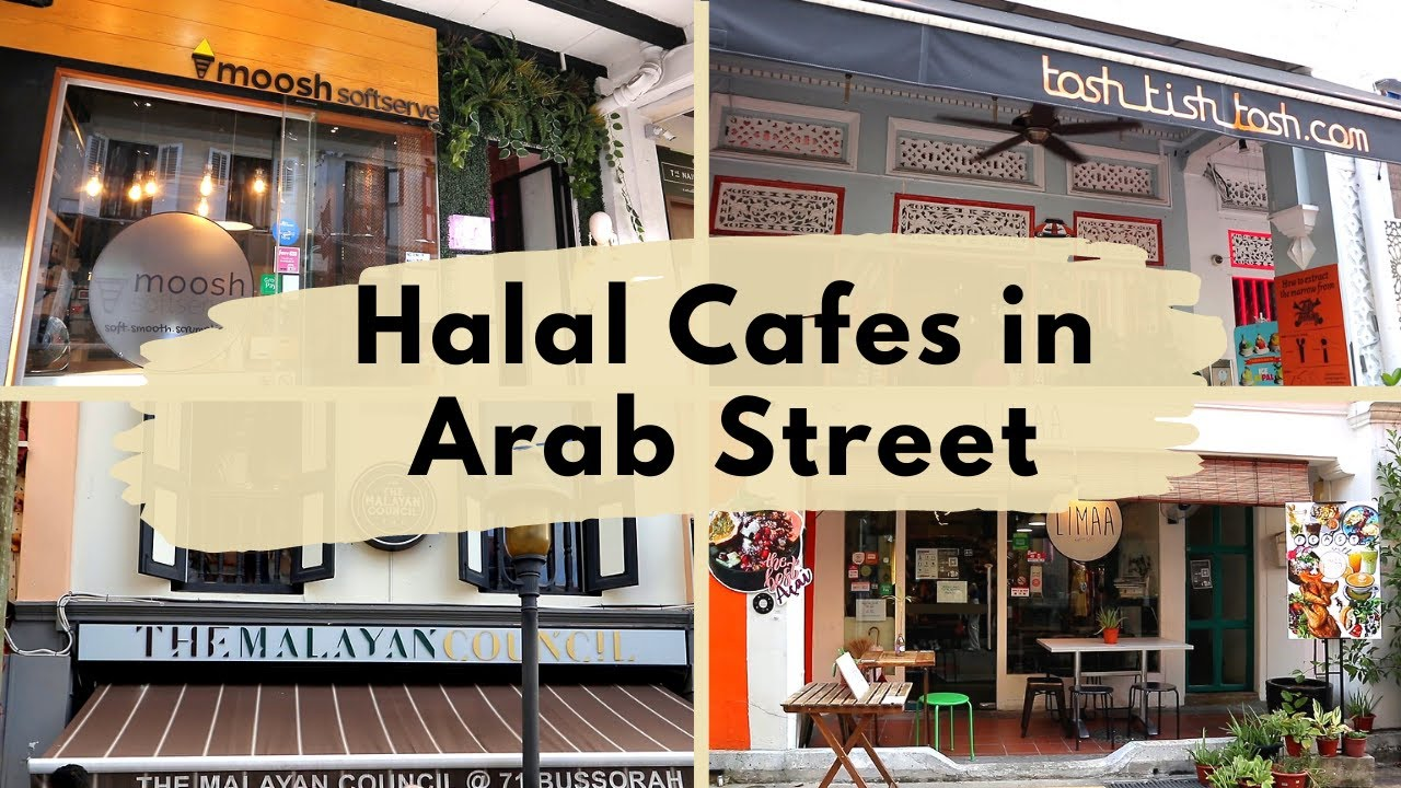 Halal Food In Arab Street Find Out Where Are The Trendiest Cafes And Restaurants Youtube