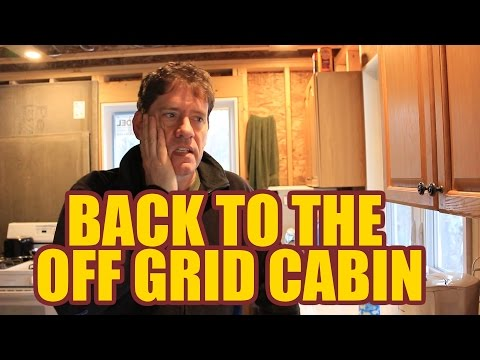 Back to the Off Grid Cabin Episode 3.2