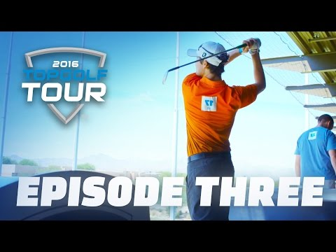 Episode Three | 2016 Topgolf Tour | Topgolf