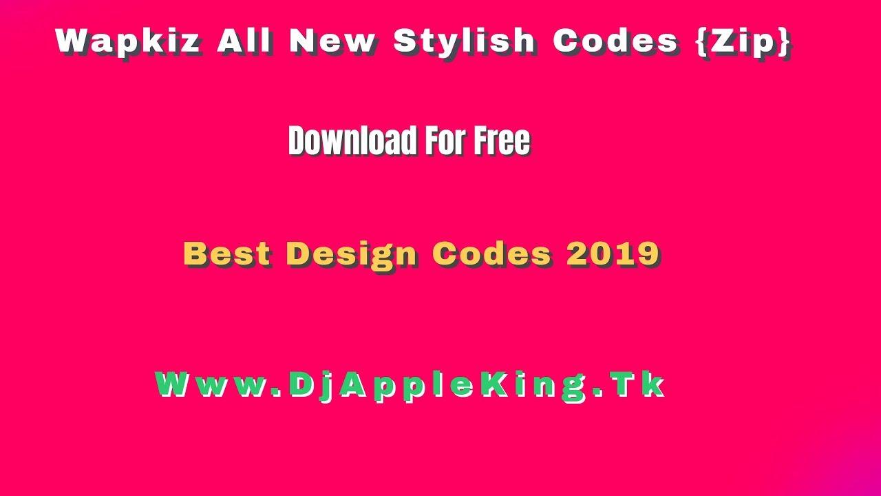 Wapkiz All Stylish New Codes Download In Zip File