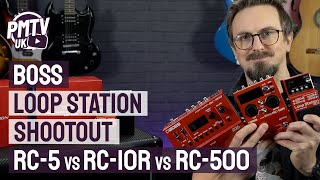 Boss Loop Station Shootout - RC5 vs RC10R vs RC500...What's The Difference?