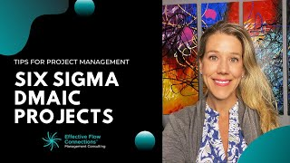 What Is DMAIC? | Six Sigma DMAIC Projects | Tips For Project Management
