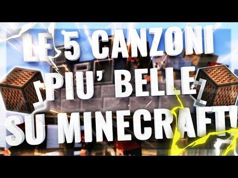 LE 5 CANZONI PIU' BELLE AL MONDO SU MINECRAFT!