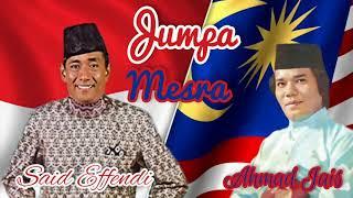 JUMPA MESRA - SAID EFFENDI feat DATO' AHMAD JAIS