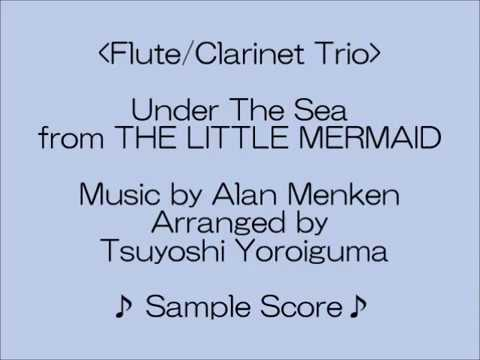 <Sample Score>Under The Sea From THE LITTLE MERMAID  (Flute / Clarinet Trio)
