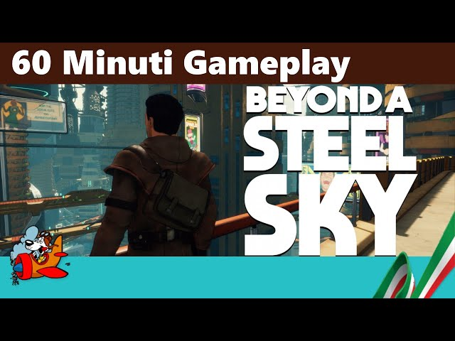 Beyond a Steel Sky [Primi 60 minuti Gameplay ITA]