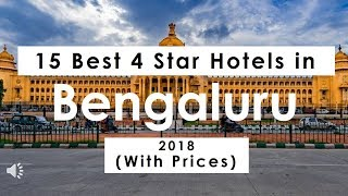 15 Best 4 Star Hotels in Bengaluru 2018 (with Prices)
