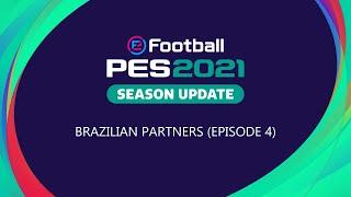 eFootball PES 2021 Season Update Brazilian Partners Final Episode
