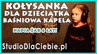 Kołysanka dla Dzieciątka - Baśniowa Kapela (cover by Nadia Żak) #1517