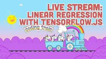 Live Stream #139: Linear Regression with TensorFlow.js