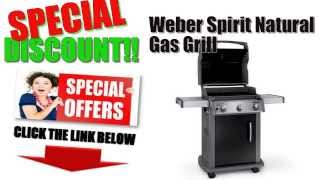 [weber Spirit Natural Gas Grill Best Buy] Weber Spirit Natural Gas Grill Best Offers/discounts
