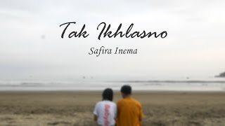 Tak Ikhlasno - Safira Inema (Official Music Video)