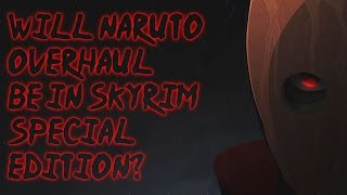 Will The Naruto Overhaul Mod Be In Skyrim Special Edition?