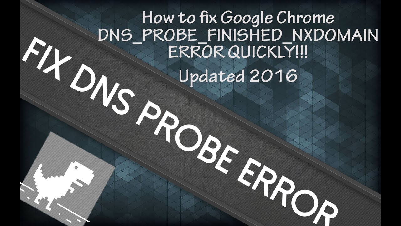 DNS_PROBE_FINISHED_NXDOMAIN Chrome Error - Fix Now [9 Ways]