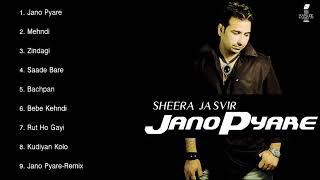 JANO PYARE - SHEERA JASVIR - FULL SONGS JUKEBOX