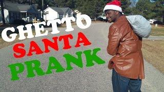GHETTO SANTA CLAUS PRANK! - [GIVING BACK]