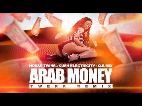 HouseTwins X Kush Electricity X Q.B.Mix - Arab Money (Twerk Remix)