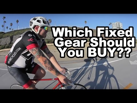 What Fixed Gear Should You Buy??