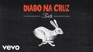 Download Diabo na Cruz - Forte Mp3