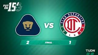 Fut en 15' Pumas 2 - 1 Toluca | Liga Mx Apertura 2019  Jornada 8 | TUDN