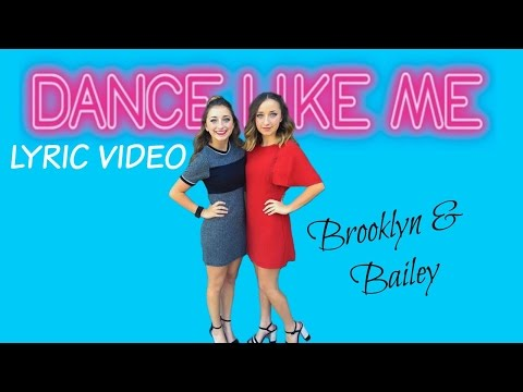 Dance Like Me Lyric Video // Brooklyn and Bailey