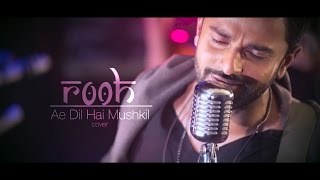 [4.17 MB] Ae Dil Hai Mushkil | ROOH Band Cover I Arijit Singh I No.1 Dubai Band