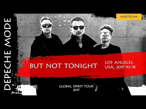 Depeche Mode - But Not Tonight (Multicam)(Global Spirit Tour 2017, Los Angeles, USA)(2017-10-18)