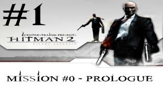 Hitman 2 - Silent Assassin HD Walkthrough - (Hitman HD Trilogy) Part 1 - Prologue