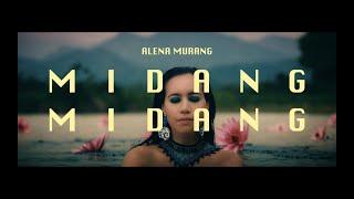 Alena Murang - Midang Midang (Official Music Video)