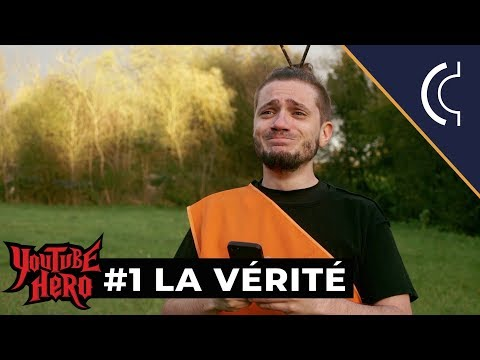 LA VÉRITÉ - Youtube Hero #1