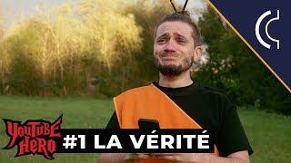 LA VÉRITÉ - Youtube Hero #1