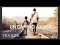 Un Camino a Casa - Trailer Oficial