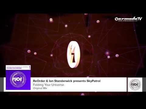 ReOrder & Ian Standerwick presents SkyPatrol - Folding Your Universe (Original Mix)