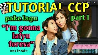 Gambar cover Tutorial CCP pake lagu I'm gonna love you forever Remix (bukan aestethic) Part 1    oriya fawzay