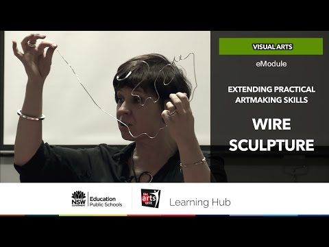 The Learning Hub eModule Extending Practical Artmaking Skills - Wire Sculpture (Primary) Promo