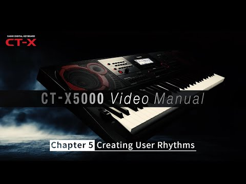 CASIO CT-X5000 Video Manual - Chapter 5: Creating User Rhythms