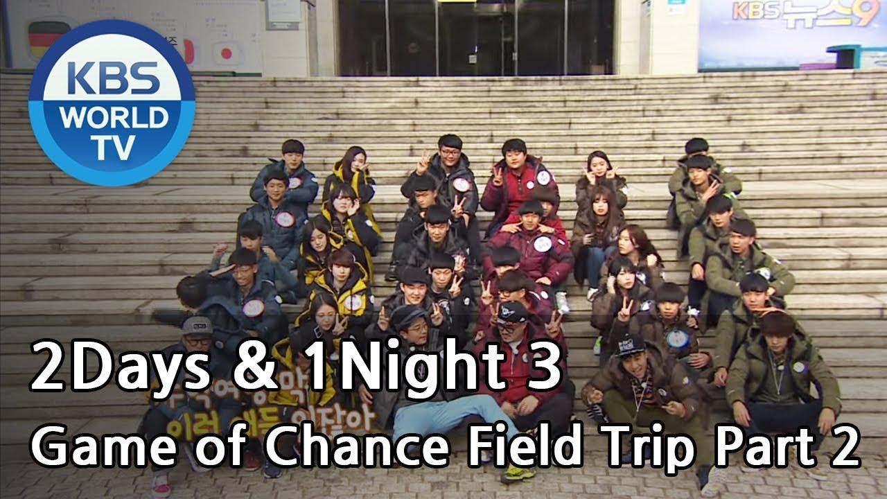 2 Days & 1 Night : Season 3 - Game of Chance Field Trip Part 2 (2014 11 30)