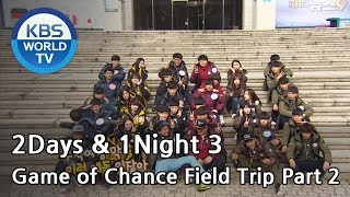 2 Days & 1 Night : Season 3 - Game of Chance Field Trip Part 2 (2014.11.30)
