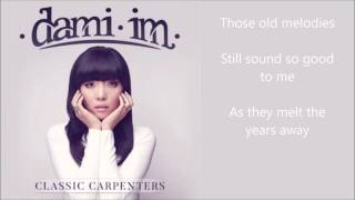 Dami Im - Yesterday Once More - lyrics - Classic Carpenters album