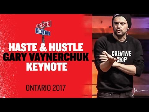 Haste & Hustle Gary Vaynerchuk Keynote | Ontario 2017