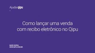 Como lançar vendas com recibo eletrônico pelo Qipu?