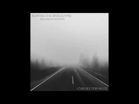 Surfing The Apocalypse feat Chelsea Davis -  I Can See For Miles