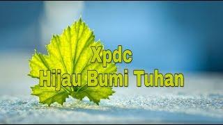 Xpdc - Hijau Bumi Tuhan