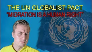 The MOST IMPORTANT Video You Will Watch - UN Migration Deal