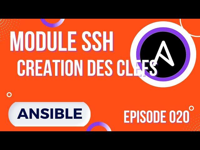 ANSIBLE - 20. MODULES SSH : CREATION ET DEPLOIEMENT DE CLEFS