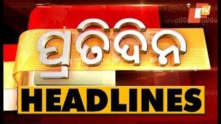 7 PM Headlines 10 May 2019 OdishaTV