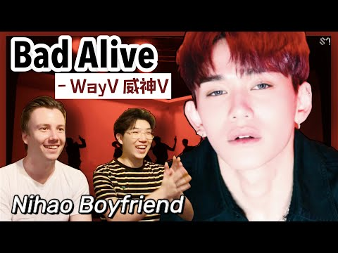WayV 威神V 'Bad Alive (English Ver.)' MV Reaction | Nihao Boyfriend