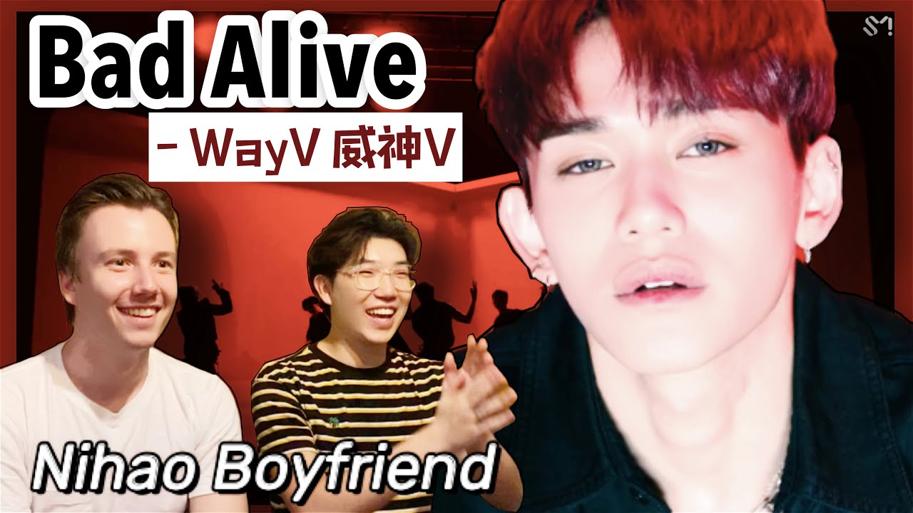 WayV 威神V 'Bad Alive (English Ver.)' MV Reaction | Nihao Boyfriend