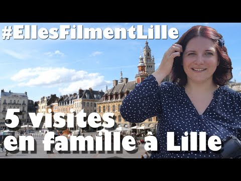 Lille : 5 lieux à visiter en famille #EllesFilmentLille